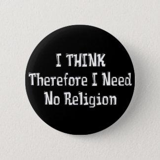 Benötigen Sie nicht Religion Runder Button 5,7 Cm