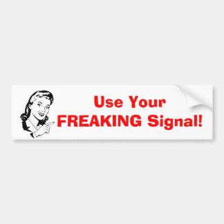 """""""Benutzen Sie Ihr ausflippendes Signal"""" Autoaufkleber"""