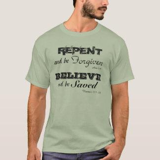 Bereuen Sie und seien verziehen Sie… Glauben Sie T-Shirt