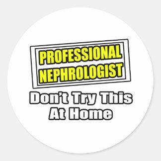 Beruflicher Nephrologe… versuchen nicht dieses zu Runder Aufkleber