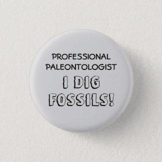 Beruflicher Paläontologe - ich grabe Fossilien Runder Button 3,2 Cm