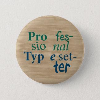 Beruflicher Schriftsetzer-Knopf Runder Button 5,1 Cm