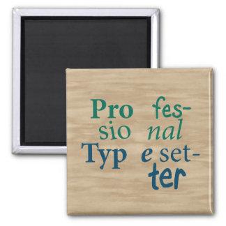 Beruflicher Schriftsetzer-Magnet Quadratischer Magnet