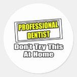 Beruflicher Zahnarzt… versuchen nicht dieses zu Ha Stickers