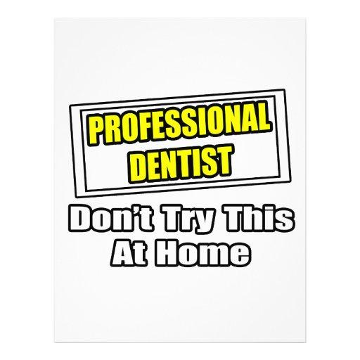 Beruflicher Zahnarzt… versuchen nicht dieses zu Ha 21,6 X 27,9 Cm Flyer