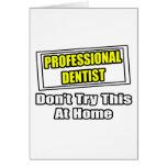 Beruflicher Zahnarzt… versuchen nicht dieses zu Ha Karten