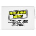 Beruflicher Zahnarzt… versuchen nicht dieses zu Ha Grußkarten