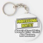 Beruflicher Zahnarzt… versuchen nicht dieses zu Ha Schlüsselanhänger