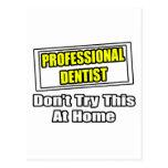 Beruflicher Zahnarzt… versuchen nicht dieses zu Postkarte