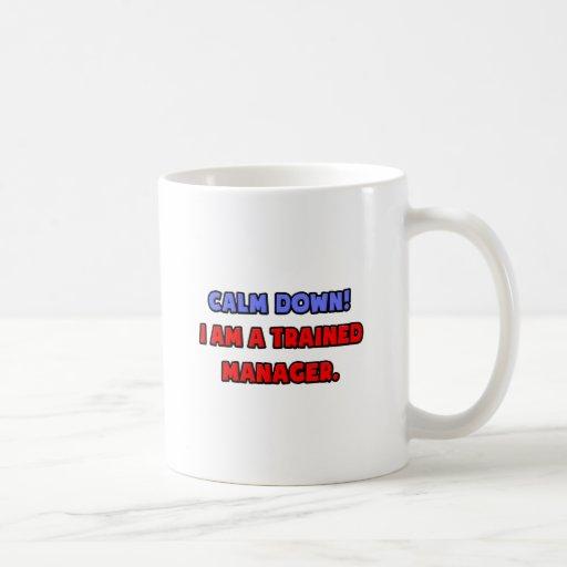 Beruhigen Sie unten. Ich bin ein ausgebildeter Man Tee Tassen