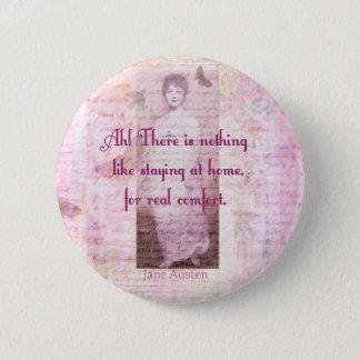 Berühmtes Zitat Janes Austen über Zuhausebonbon-Zu Runder Button 5,1 Cm