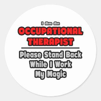 Beschäftigungstherapeut-… Arbeit meine Magie Runder Aufkleber