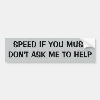 BESCHLEUNIGEN Sie, WENN SIE fragen nicht für Hilfe Autoaufkleber