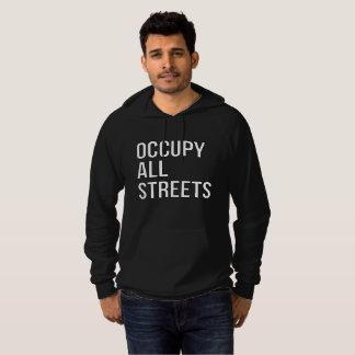 Besetzen Sie alle Straßen Hoodie