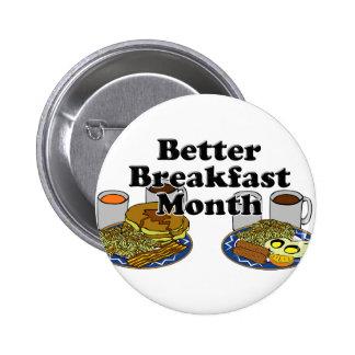 Besserer Frühstücks-Monat Anstecknadelbutton