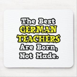 Beste deutsche Lehrer sind geboren, nicht gemacht Mauspads
