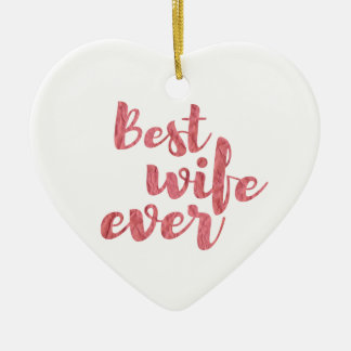 Beste Ehefrau überhaupt Keramik Herz-Ornament