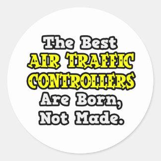 Beste Fluglotsen sind geboren, nicht gemacht Runder Aufkleber