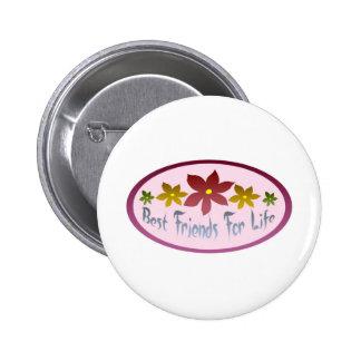Beste Freunde für das Leben Runder Button 5,7 Cm