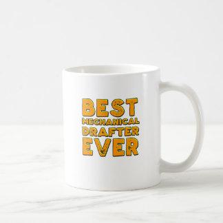 Bester mechanischer Zeichner überhaupt Kaffeetasse