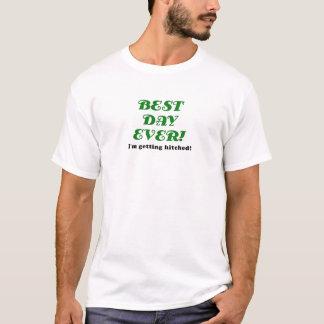 Bester Tag überhaupt Im erhalten Hitched T-Shirt