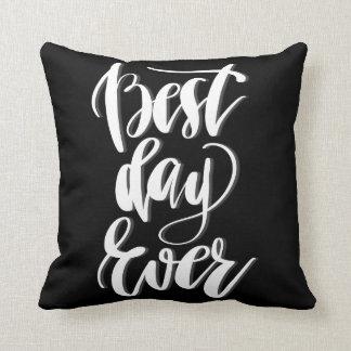Bester Tag überhaupt Kissen