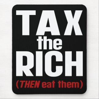 Besteuern Sie, die Reichen DANN essen Sie sie Mousepad