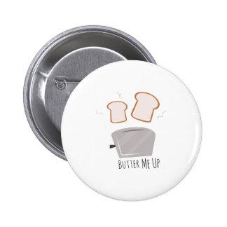 Bestreichen Sie mich oben mit Butter Runder Button 5,7 Cm