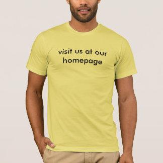besuchen Sie uns an unserem homepage T-Shirt
