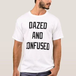 BETÄUBTES UND VERWIRRTES T-STÜCK T-Shirt