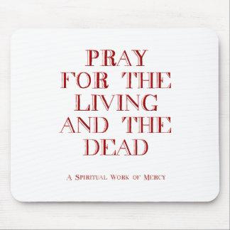 Beten Sie für das Leben und die Toten Mousepad