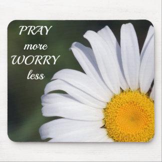 Beten Sie mehr Sorge weniger Gänseblümchen Mousepad