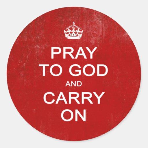 Beten Sie zum Gott und machen Sie weiter, behalten Runder Aufkleber