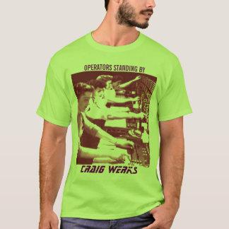 BETREIBER, CRAIG WERKS, BEREITSTEHENDE BETREIBER T-Shirt