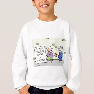 Bettler regen Wirtschaft helfen bitte an Sweatshirt