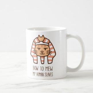 Beugen Sie Mew meine menschliche Sklaven-lustige Tasse