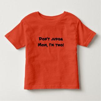 Beurteilen Sie nicht Mamma Kleinkind T-shirt