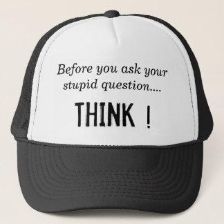 Bevor Sie Ihr dummes fragen, fragen Sie…., DENKEN Truckerkappe