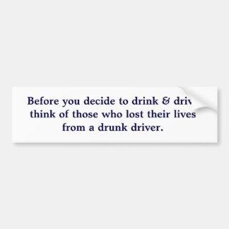Bevor Sie sich entscheiden zu trinken u. denken Autoaufkleber