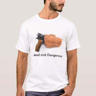 Bewaffnet und gefährlich T-Shirt