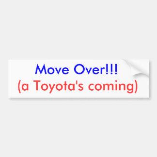 Bewegen Sie sich vorbei!!! , (ein Toyotas Kommen) Autoaufkleber