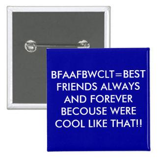 BFAAFBWCLT=BEST FREUNDE IMMER UND FÜR IMMER BECO… QUADRATISCHER BUTTON 5,1 CM