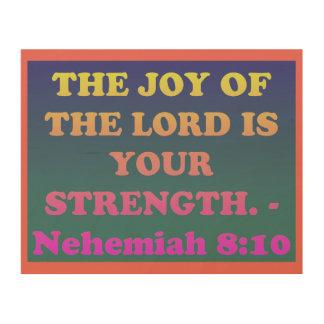 Bibel-Vers von Nehemiah 8: 10. Holzleinwand