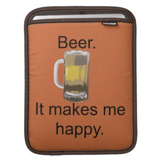 Bier. Es macht mich glücklich iPad Sleeve