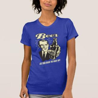 Bier: Geben Sie Ihrem Gehirn die Nacht weg T-Shirt