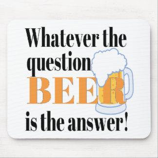 Bier ist die Antwort Mousepad