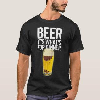 Bier ist es, was für Abendessen ist T-Shirt