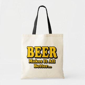 Bier macht es besser - lustige Bier-Liebhaber Tragetasche