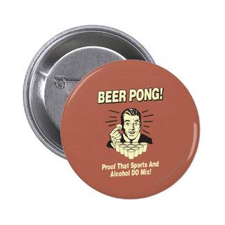 Bier Pong: Beweis-Alkohol u. Sport-Mischung Runder Button 5,1 Cm