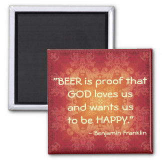 Bier-Zitat Bens Franklin Quadratischer Magnet